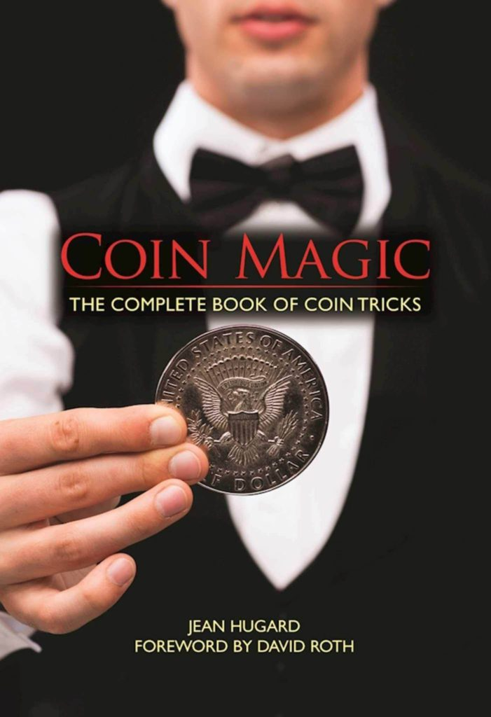 Coin Magic The Complete Book of Coin Tricks by Jean Hugard